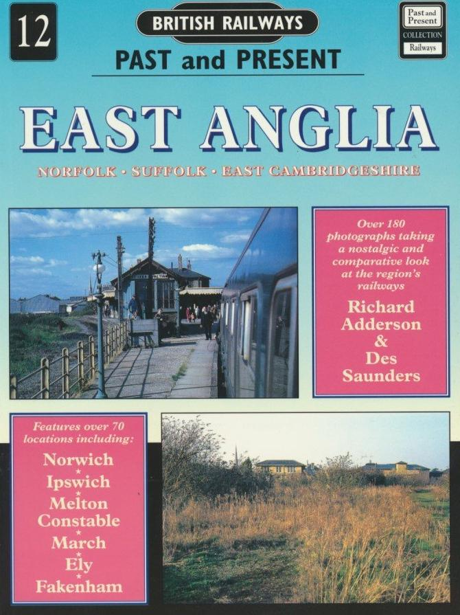 British Railways Past and Present, No. 12: East Anglia (1992 Edition)