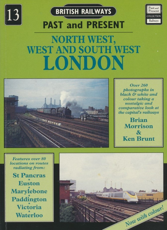 British Railways Past and Present, No. 13: North West, West and South East London