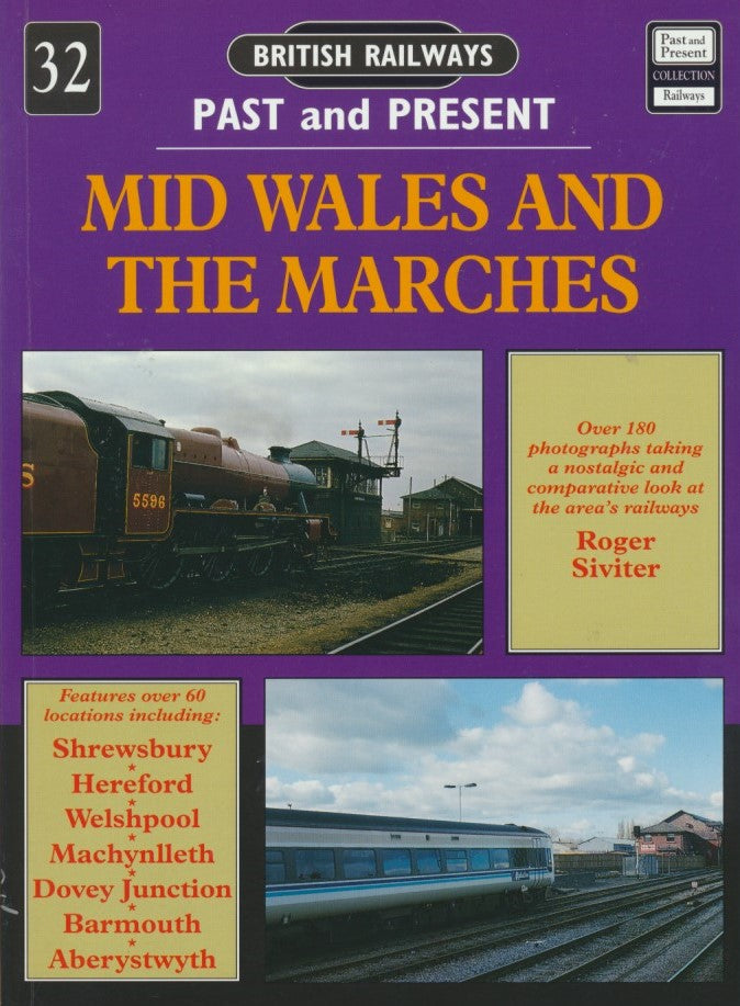 British Railways Past and Present, No. 32 Mid Wales and the Marches