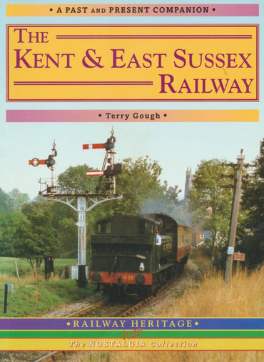The Kent and East Sussex Railway (Past & Present Companion)