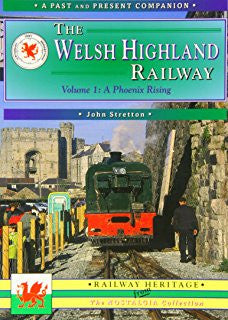 The Welsh Highland Railway volume 1: A Phoenix Rising