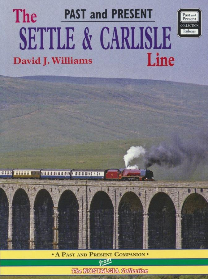 Past and Present: The Settle & Carlisle Line