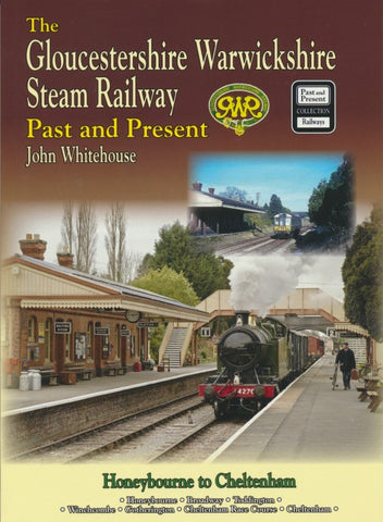 Past and Present: The Gloucestershire Warwickshire Steam Railway