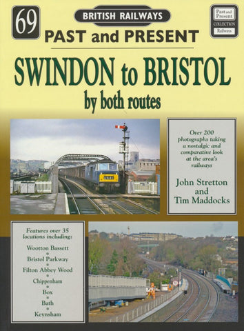 British Railways Past and Present, No.69: Swindon to Bristol by both routes