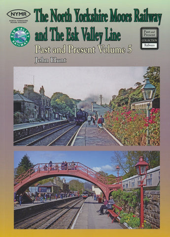 The North Yorkshire Moors Railway Past & Present (Volume 5)