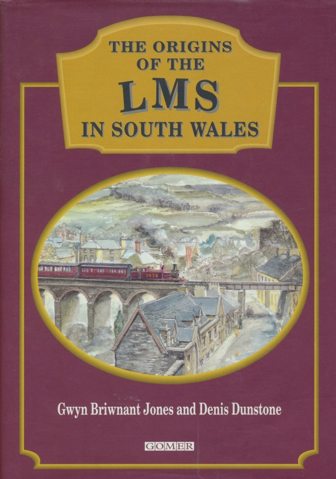 The Origins of the L.M.S. in South Wales