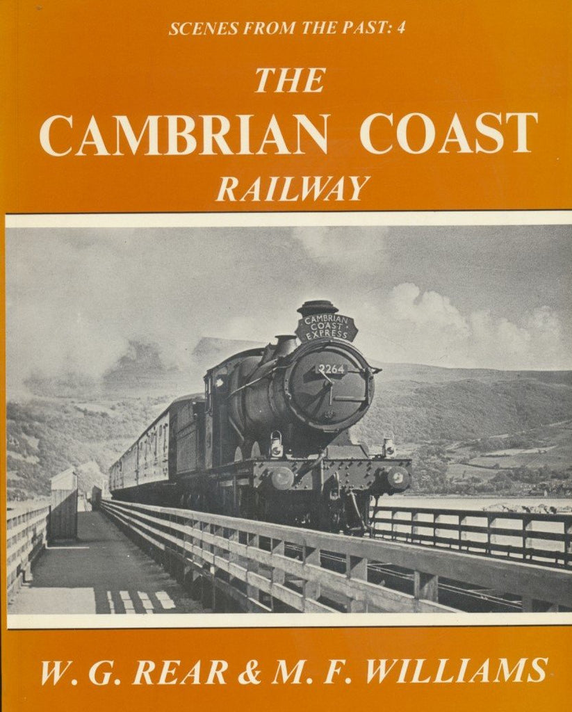 The Cambrian Coast - Dovey Junction to Pwllheli (Scenes from the Past 4)