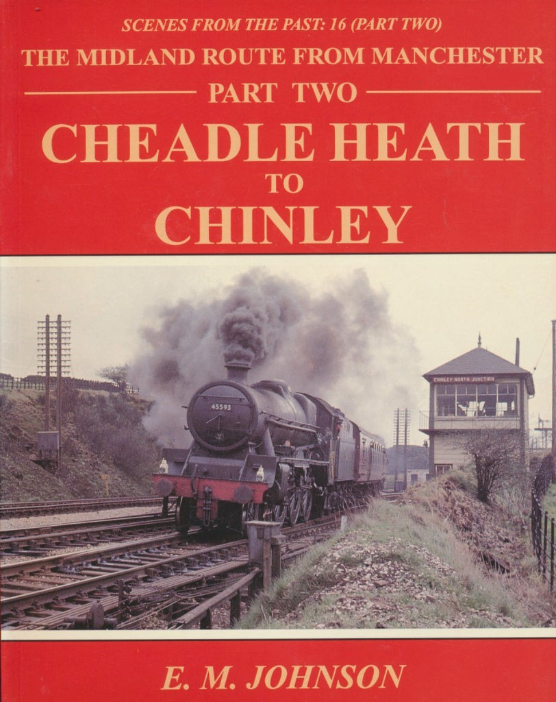 The Midland Route from Manchester, Part 2 Cheadle Heath to Chinley (Scenes from the Past: 16 part 2)