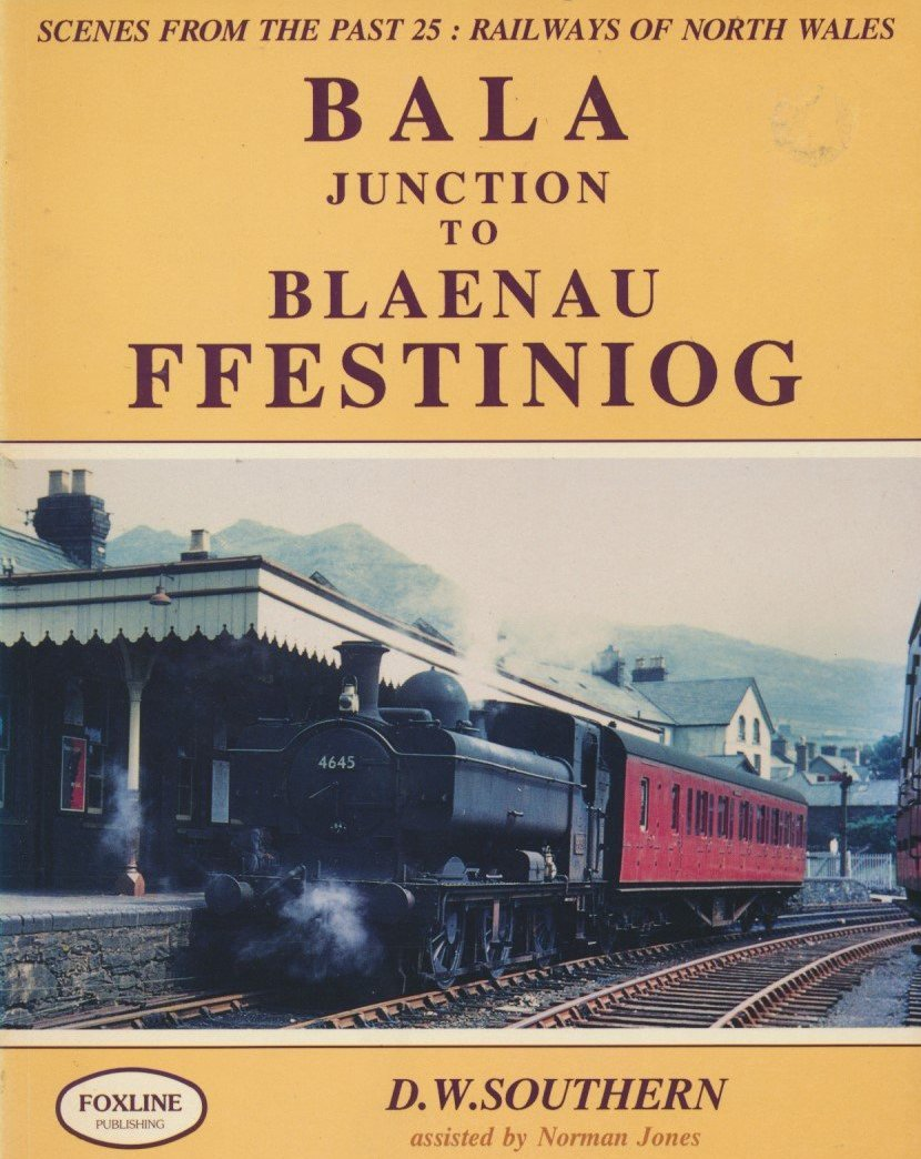 Bala Junction to Blaenau Ffestiniog (Scenes From The Past 25)