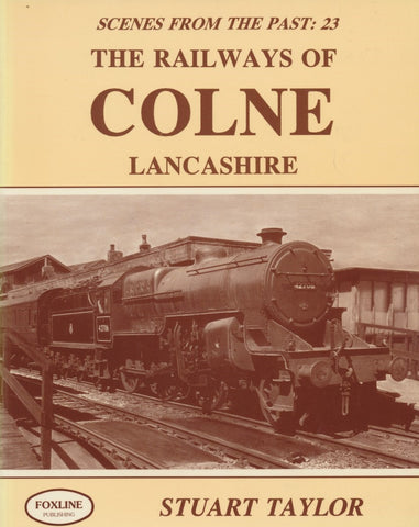 The Railways of Colne Lancashire (Scenes From the past - 23)