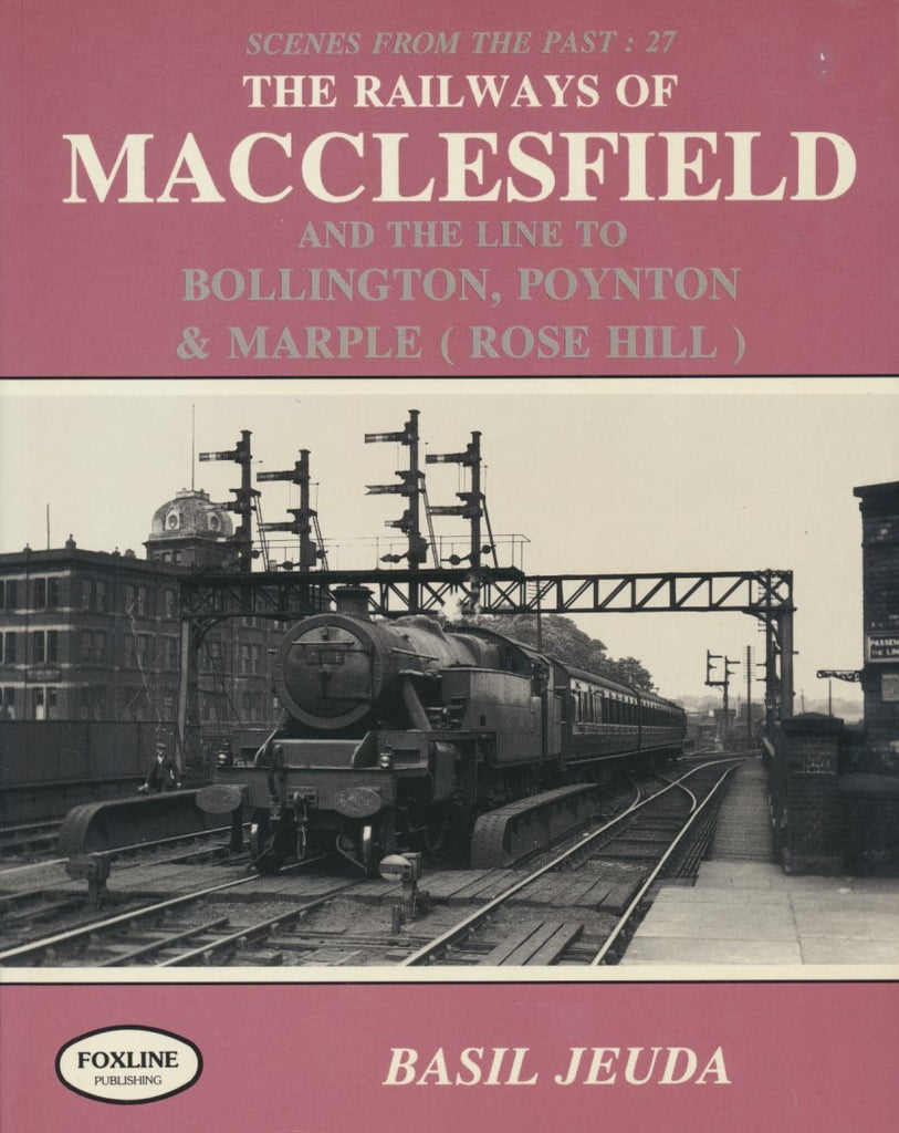 The Railways of Macclesfield (Scenes From the Past: 27)
