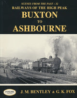 Railways of the High Peak - Buxton to Ashbourne (Scenes from the Past: 32)