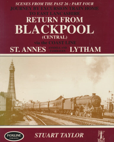 Return from Blackpool (Central) via the Coast Line (Scenes From the Past - 26, Part 4)