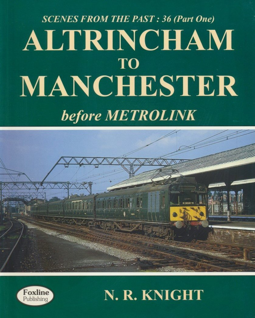 Altrincham to Manchester Before Metrolink (Scenes From The Past 36, part 1)