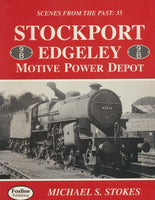 Stockport Edgeley Motive Power Depot (Scenes From The Past: 35)