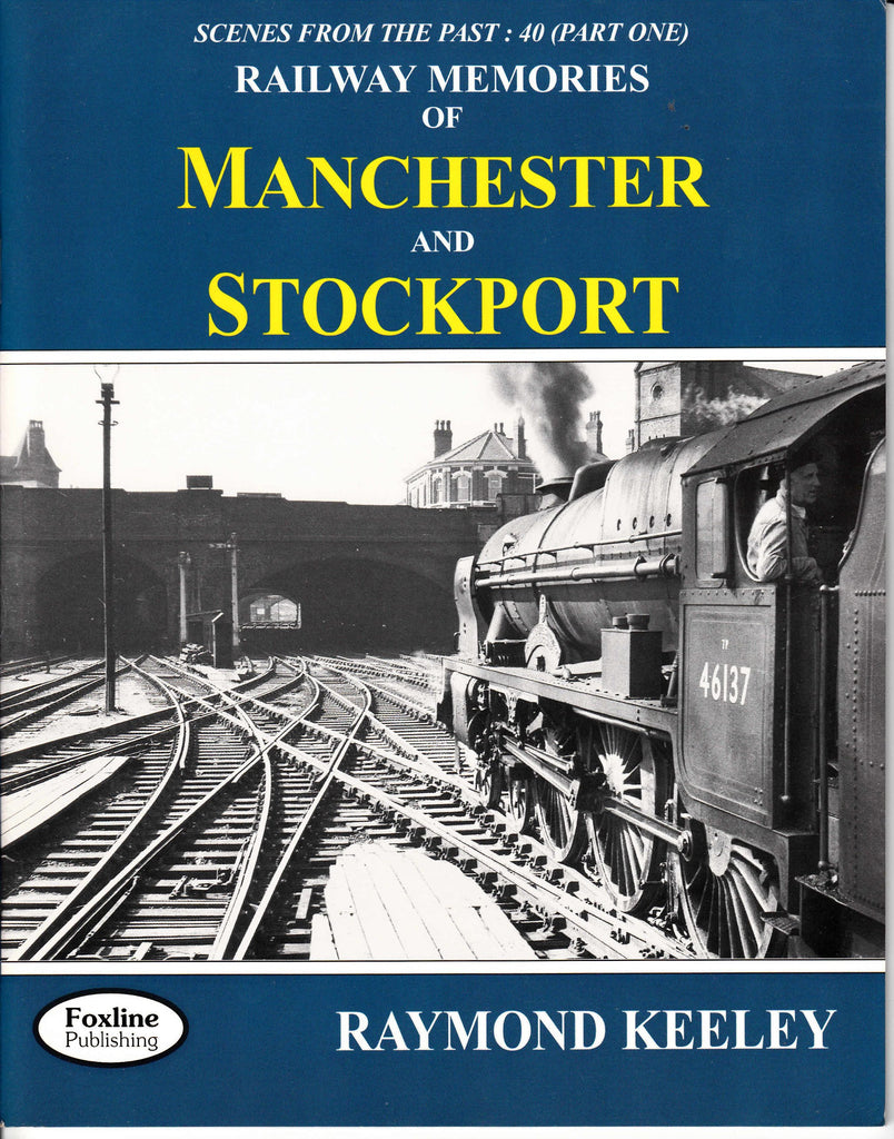 Railway Memories of Manchester and Stockport (Scenes From The Past 40 part 1)