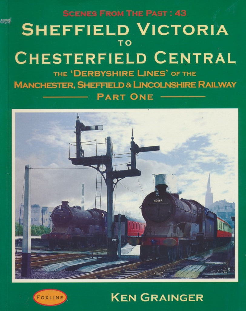 Sheffield Victoria to Chesterfield Central part 1 (Scenes From The Past 43)