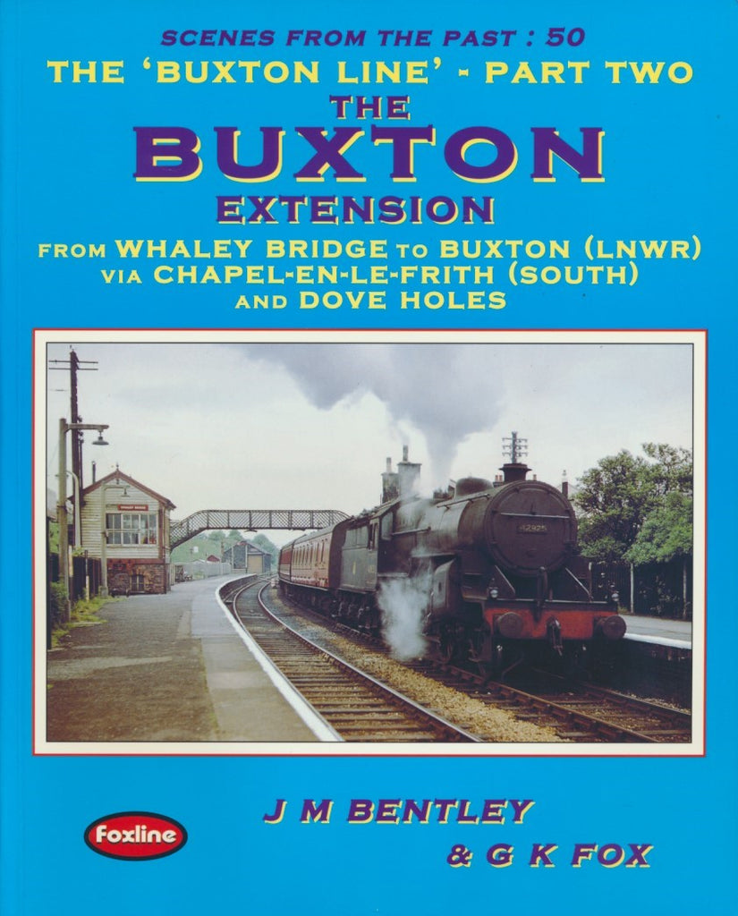 The Buxton Line Part Two - The Buxton Extension (Scenes From The Past 50)