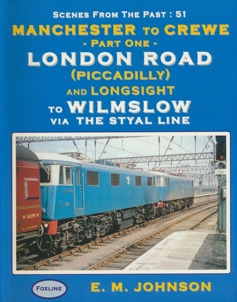 Manchester to Crewe Part 1  - Piccadilly to Wilmslow (Scenes From The Past 51)