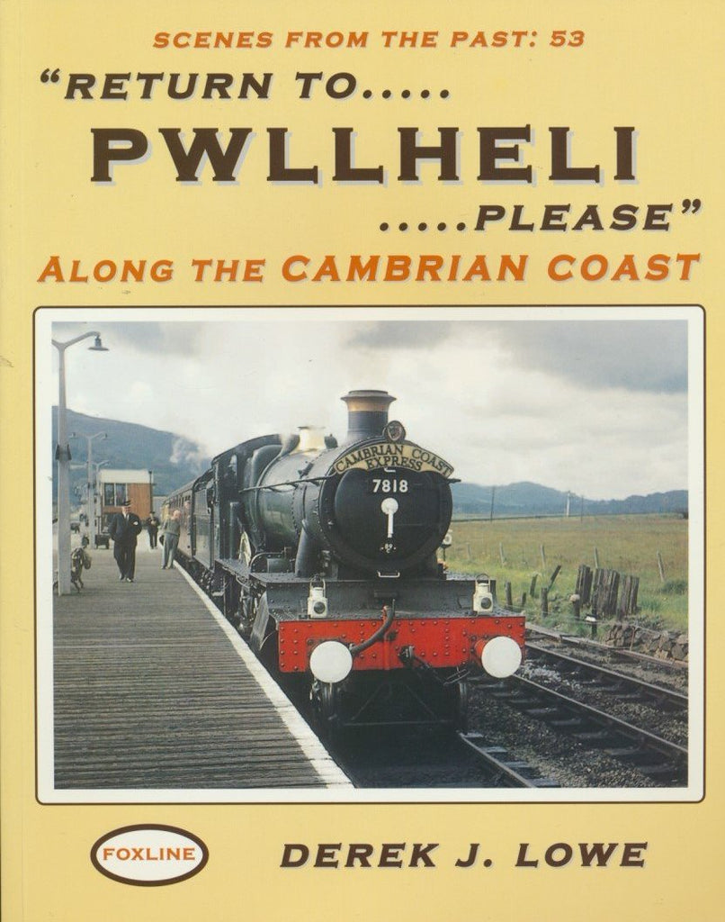 Return to Pwllheli...... Please: Along the Cambrian Coast (Scenes from the Past 53)