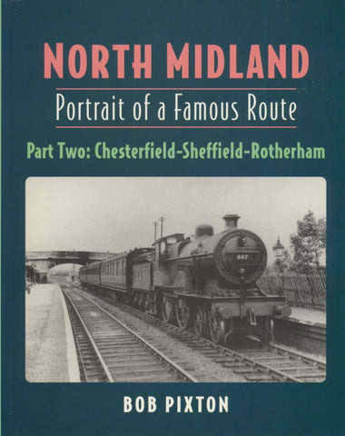 North Midland - Portrait of a Famous Route: Part 2 Chesterfield - Sheffield - Rotherham