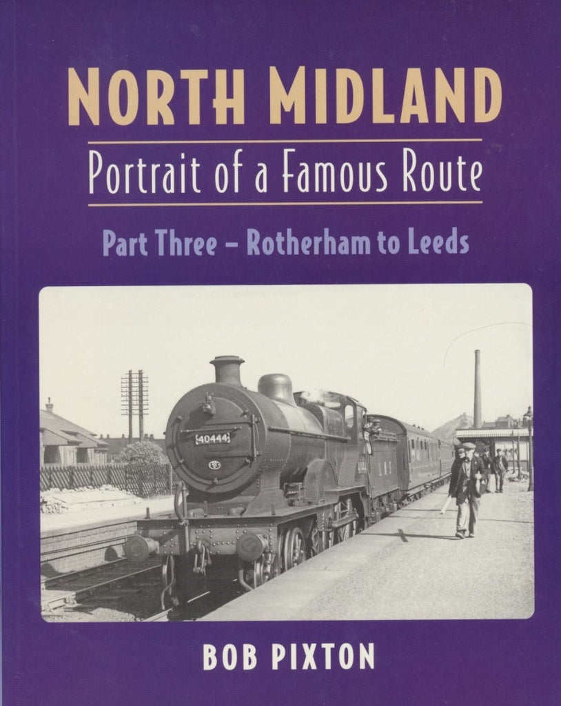 North Midland - Portrait of a Famous Route: Part 3 Rotherham to Leeds
