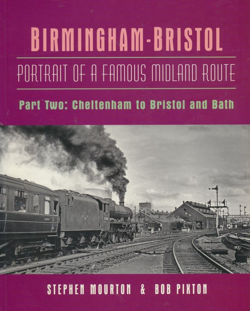 Birmingham-Bristol Portrait of a Famous Midland Route: Part.2 Cheltenham to Bristol and Bath