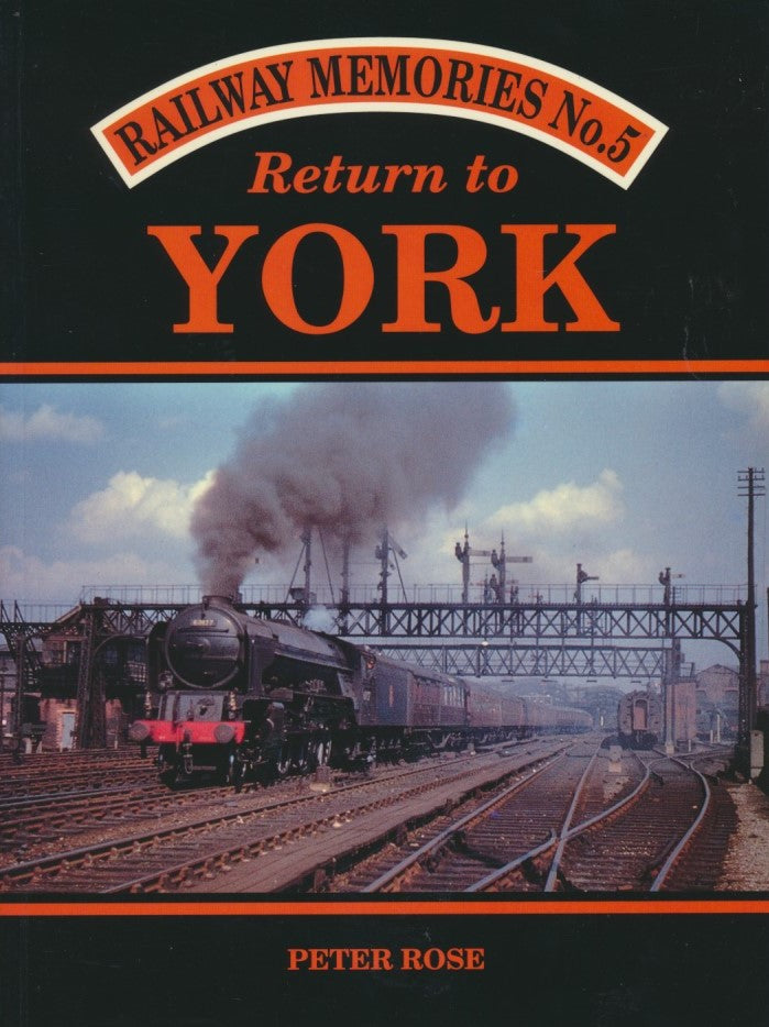 Railway Memories No. 5 - Return to York