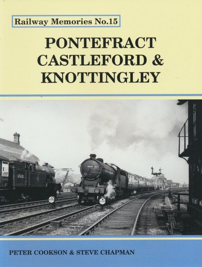 Railway Memories No. 15 - Pontefract, Castleford & Knottingley