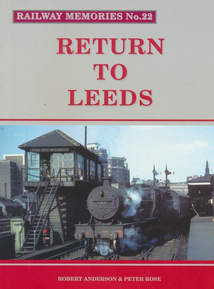 Railway Memories No. 22 - Return to Leeds