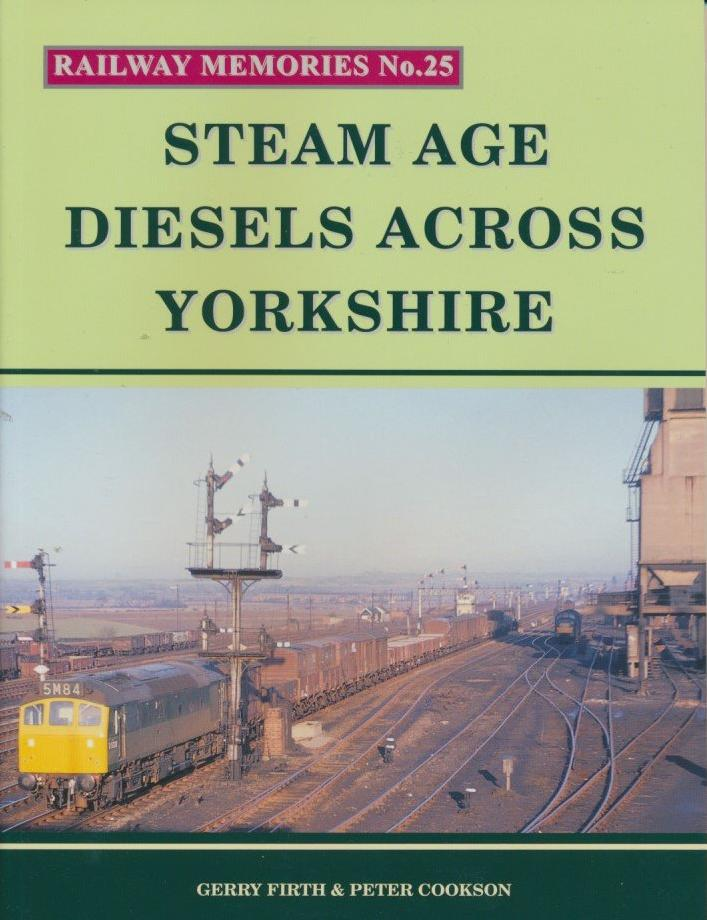 Railway Memories No. 25 - Steam Age Diesels Across Yorkshire