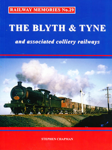 Railway Memories No. 29 - The Blyth & Tyne and Associated Colliery Railways
