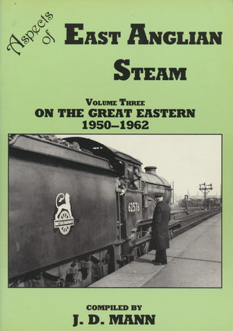 Aspects of East Anglian Steam - Volume 3 On the Great Eastern 1950-1963
