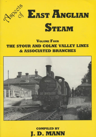 Aspects of East Anglian Steam - Volume 4 The Stour and Colne Valley Lines & Associated Branches