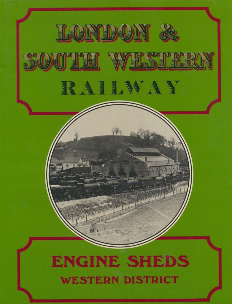 London and South Western Engine Sheds: Western District