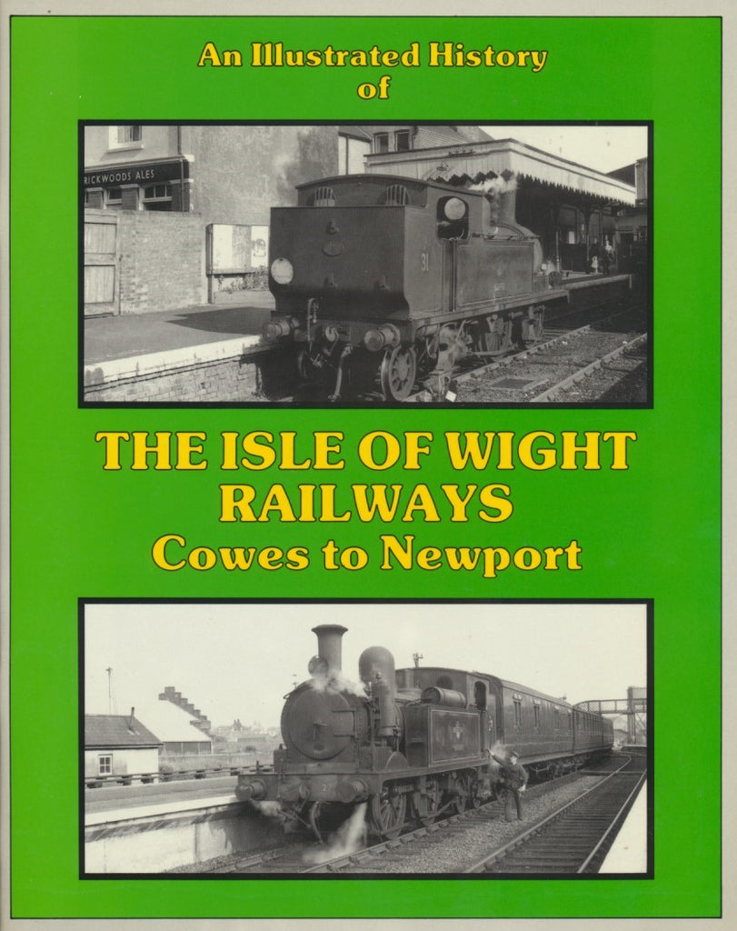 An Illustrated History of the Isle of Wight Railways - Cowes to Newport