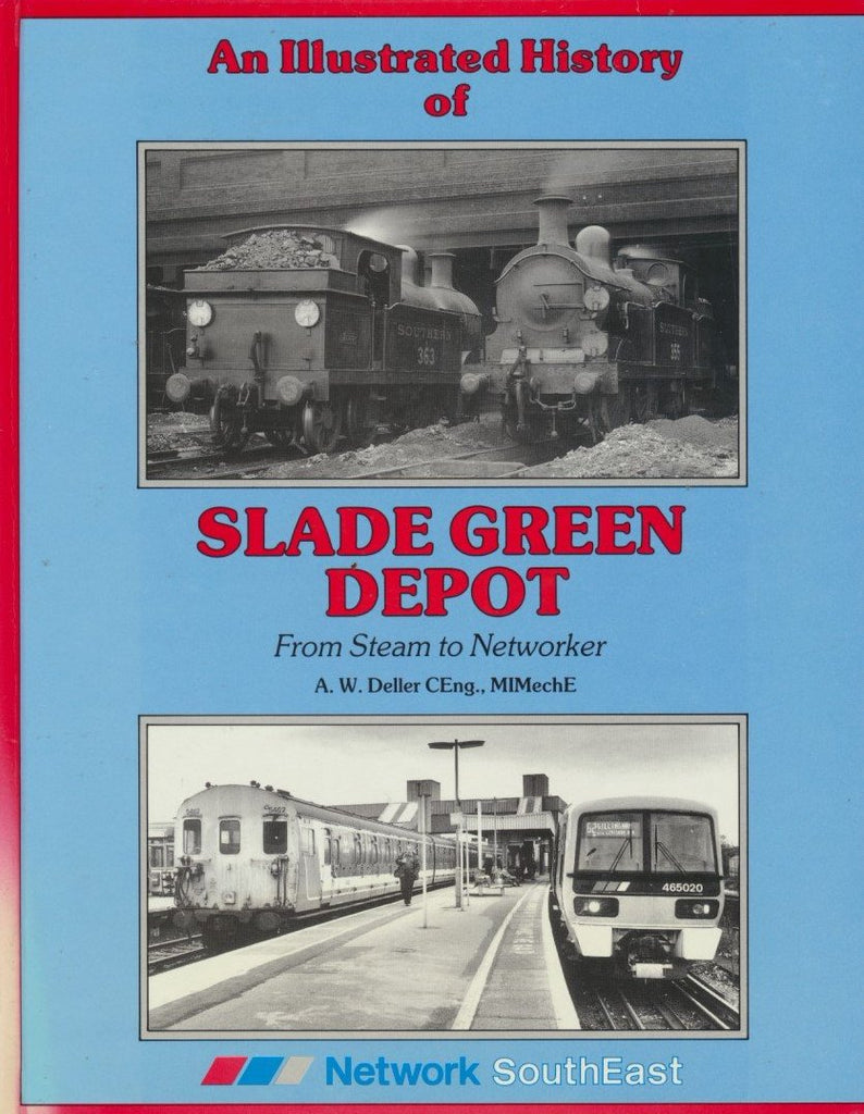 An Illustrated History of Slade Green Depot: From Steam to Networker