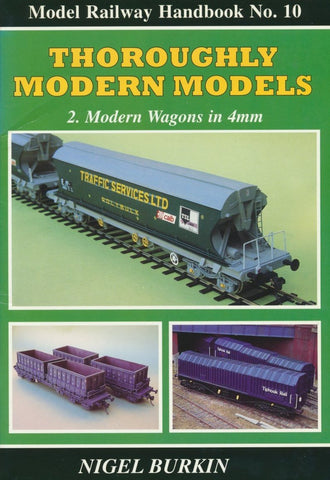 Thoroughly Modern Models: 2. Modern Wagons in 4mm (Model Railway Handbook no. 10)