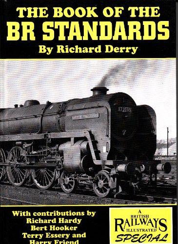 The Book of the BR Standards (A British Railways Illustrated Special)