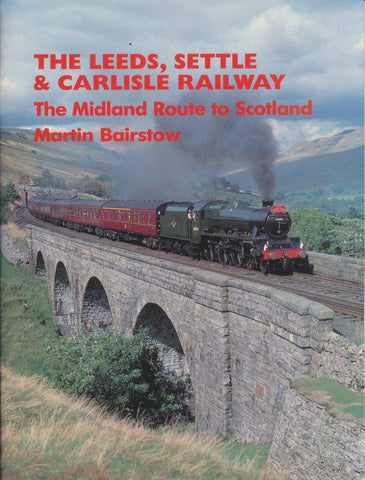 Leeds, Settle and Carlisle Railway (The Midland Route to Scotland)