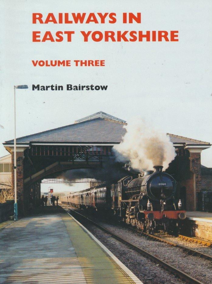 Railways in East Yorkshire: volume 3 SECONDHAND