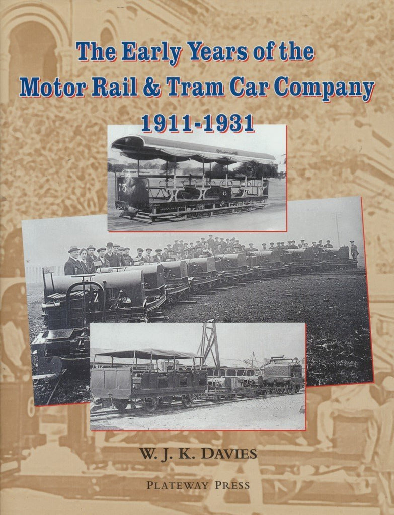 The Early Years of the Motor Rail & Tram Car Company 1911-1931