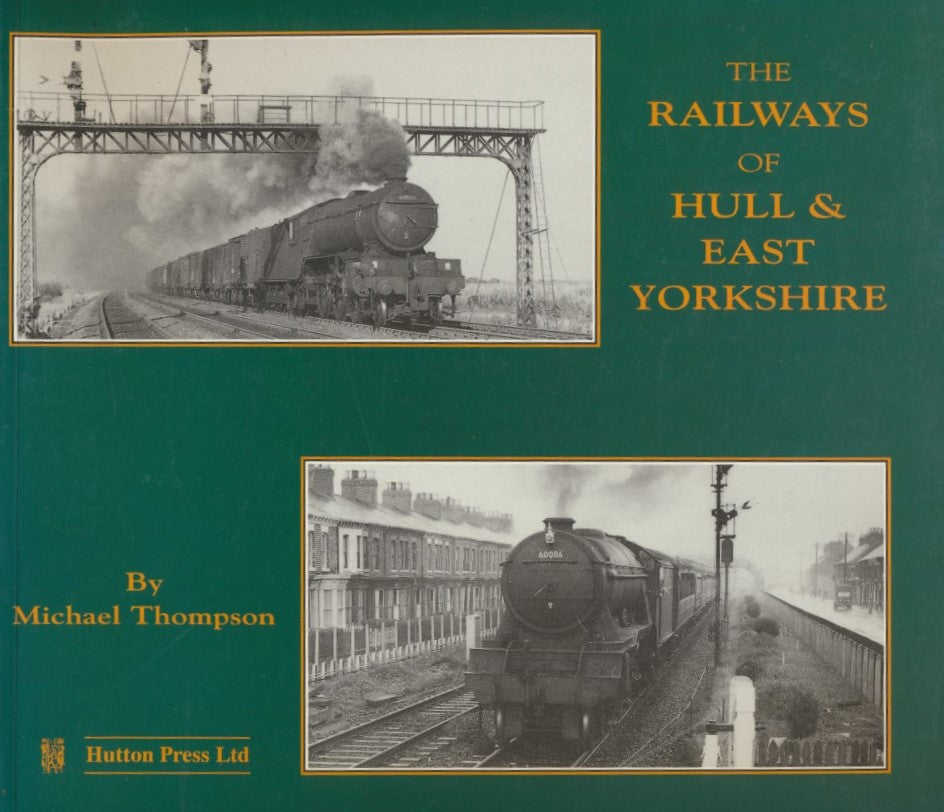 The Railways of Hull & East Yorkshire