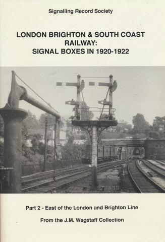 London Brighton & South Coast Railway: Signal Boxes in 1920-1922, part 2