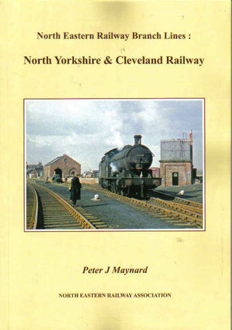 North Eastern Railway Branch Lines: North Yorkshire & Cleveland Railway