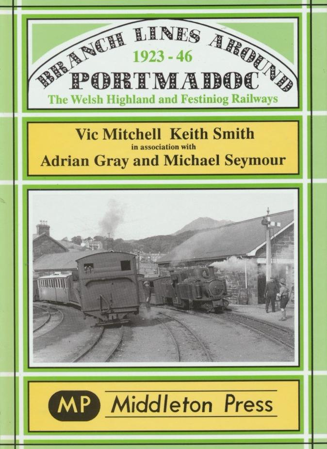 Branch Lines Around Portmadoc, 1923-46