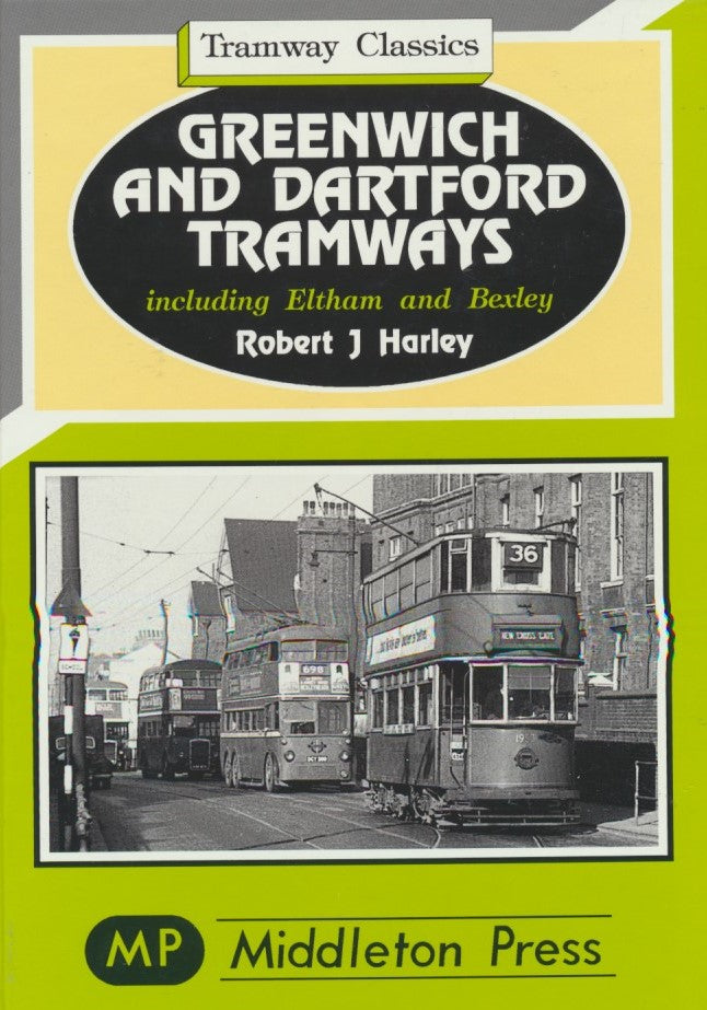 Greenwich and Dartford Tramways (Tramway Classics)