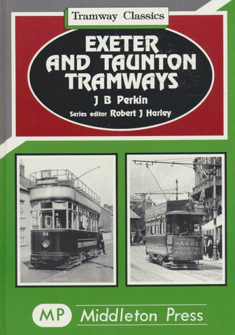 Exeter and Taunton Tramways (Tramway Classics)