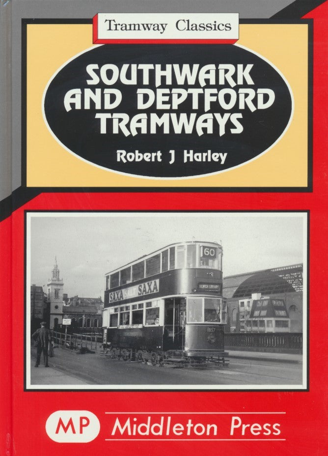 Southwark and Deptford Tramways (Tramway Classics)