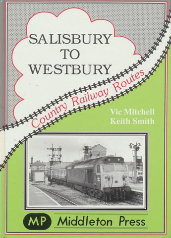 Salisbury to Westbury (Country Railway Routes)